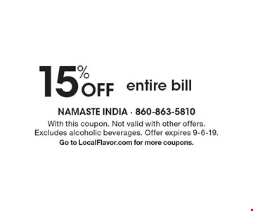 15% off entire bill. With this coupon. Not valid with other offers. Excludes alcoholic beverages. Offer expires 9-6-19. Go to LocalFlavor.com for more coupons.