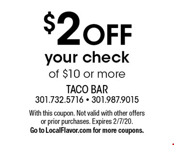 $2 OFF your check of $10 or more. With this coupon. Not valid with other offers or prior purchases. Expires 2/7/20. Go to LocalFlavor.com for more coupons.