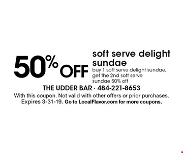 50% off soft serve delight sundae. Buy 1 soft serve delight sundae, get the 2nd soft serve sundae 50% off. With this coupon. Not valid with other offers or prior purchases. Expires 3-31-19. Go to LocalFlavor.com for more coupons.