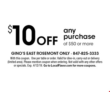 $10 Off any purchase of $50 or more. With this coupon. One per table or order. Valid for dine-in, carry-out or delivery (limited area). Please mention coupon when ordering. Not valid with any other offers or specials. Exp. 4/12/19. Go to LocalFlavor.com for more coupons.