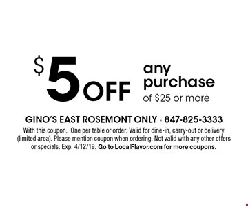 $5 Off any purchase of $25 or more. With this coupon. One per table or order. Valid for dine-in, carry-out or delivery (limited area). Please mention coupon when ordering. Not valid with any other offers or specials. Exp. 4/12/19. Go to LocalFlavor.com for more coupons.