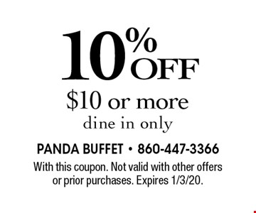 10% OFF $10 or more, dine in only. With this coupon. Not valid with other offers or prior purchases. Expires 1/3/20.