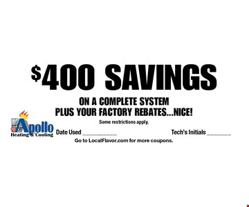 $400 SAVINGS ON A COMPLETE SYSTEMPLUS YOUR FACTORY REBATES...NICE! Some restrictions apply.. Go to LocalFlavor.com for more coupons.