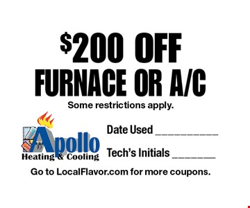 $200 OFF FURNACE OR A/C Some restrictions apply.. Go to LocalFlavor.com for more coupons.