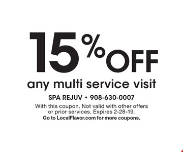 15% Off any multi service visit. With this coupon. Not valid with other offers or prior services. Expires 2-28-19. Go to LocalFlavor.com for more coupons.