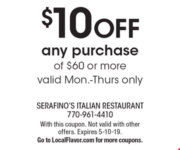 $10 OFF any purchase of $60 or more. Valid Mon.-Thurs. only. With this coupon. Not valid with other offers. Expires 5-10-19. Go to LocalFlavor.com for more coupons.