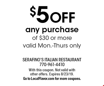 $5 OFF any purchase of $30 or more valid Mon.-Thurs only. With this coupon. Not valid with other offers. Expires 8/23/19.Go to LocalFlavor.com for more coupons.