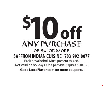 $10 off any purchase of $50 or more. Excludes alcohol. Must present this ad. Not valid on holidays. One per visit. Expires 8-10-19. Go to LocalFlavor.com for more coupons.