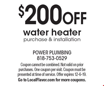 $200 off water heater purchase & installation. Coupon cannot be combined. Not valid on prior purchases. One coupon per visit. Coupon must be presented at time of service. Offer expires 12-6-19. Go to LocalFlavor.com for more coupons.