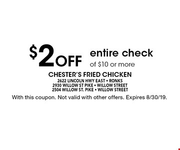$2 Off entire check of $10 or more. With this coupon. Not valid with other offers. Expires 8/30/19.
