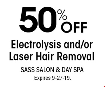 50% OFF Electrolysis and/or Laser Hair Removal. With this coupon. Not valid with other offers or prior services. Go to LocalFlavor.com for more coupons.Expires 9-27-19.