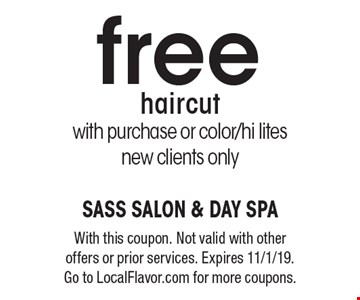 Free haircut with purchase or color/hi lites. New clients only. With this coupon. Not valid with other offers or prior services. Expires 11/1/19. Go to LocalFlavor.com for more coupons.
