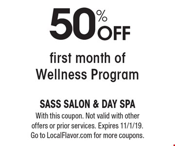 50% off first month of Wellness Program. With this coupon. Not valid with other offers or prior services. Expires 11/1/19. Go to LocalFlavor.com for more coupons.