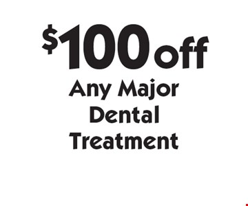 $100 off any major dental treatment. With this card. Offer expires 1/13/20. Offers cannot be combined.