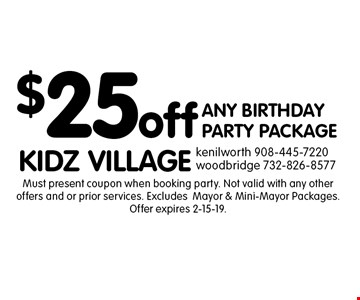 $25 off ANY BIRTHDAY PARTY PACKAGE. Must present coupon when booking party. Not valid with any other offers and or prior services. Excludes Mayor & Mini-Mayor Packages. Offer expires 2-15-19.