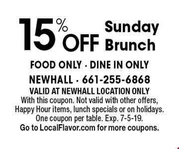 15% Off Sunday Brunch. Food only. DINE IN ONLY. Valid At Newhall location only. With this coupon. Not valid with other offers, Happy Hour items, lunch specials or on holidays. One coupon per table. Exp. 7-5-19. Go to LocalFlavor.com for more coupons.