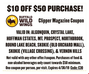 $10 off $50 purchase! Valid in: Algonquin, Crystal Lake, Hoffman Estates, Mt. Prospect, Northbrook, Round Lake Beach, Skokie (Old Orchard Mall), Skokie (Village Crossing), & Vernon Hills. Not valid with any other offer/coupon. Purchases of food & non-alcohol beverages only count towards $50 minimum. One coupon per person, per visit. Expires 4/30/19 Code: C30.