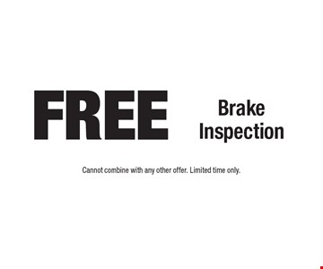 Free Brake Inspection. Cannot combine with any other offer. Limited time only.