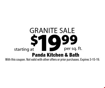 $19.99 Granite Sale. With this coupon. Not valid with other offers or prior purchases. Expires 3-15-19.