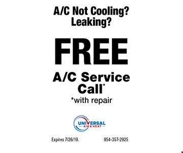 A/C Not Cooling? Leaking? FREE A/C Service Call* *with repair. Expires 7/26/19. 954-357-2925