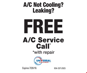 A/C Not Cooling? Leaking? FREE A/C Service Call* *with repair. Expires 7/26/19.954-357-2925