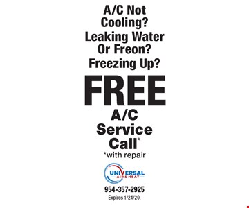 A/C Not Cooling? Leaking Water Or Freon? Freezing Up? FREE A/C Service Call* *with repair. Expires 1/24/20. 954-357-2925.