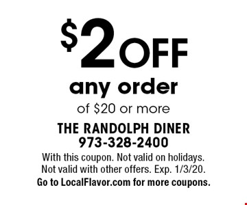 $2 off any order of $20 or more. With this coupon. Not valid on holidays. Not valid with other offers. Exp. 1/3/20. Go to LocalFlavor.com for more coupons.