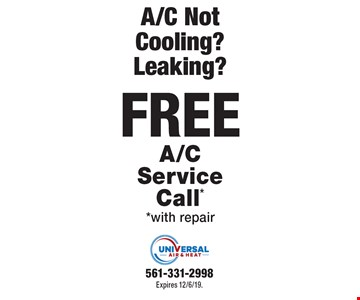 A/C Not Cooling? Leaking? FREE A/C Service Call* *with repair. Expires 12/6/19. 561-331-2998.