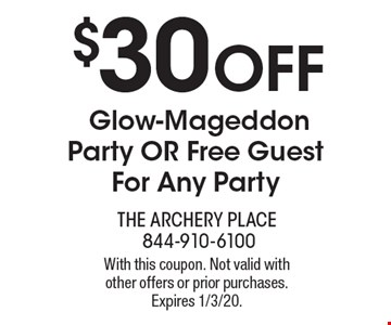 $30 OFF Glow-Mageddon Party OR Free Guest For Any Party. With this coupon. Not valid with other offers or prior purchases. Expires 1/3/20.