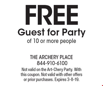 FREE Guest for Party of 10 or more people. Not valid on the Art-Chery Party. With this coupon. Not valid with other offers or prior purchases. Expires 3-8-19.