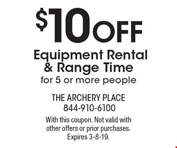 $10 OFF Equipment Rental & Range Time for 5 or more people. With this coupon. Not valid with other offers or prior purchases. Expires 3-8-19.
