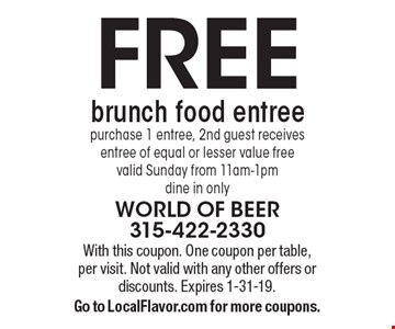 FREE brunch food entree. purchase 1 entree, 2nd guest receives entree of equal or lesser value free valid Sunday from 11am-1pm dine in only. With this coupon. One coupon per table, per visit. Not valid with any other offers or discounts. Expires 1-31-19. Go to LocalFlavor.com for more coupons.