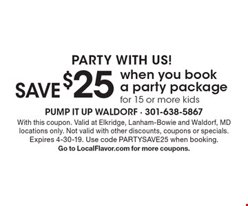PARTY WITH US! SAVE $25 when you book a party package for 15 or more kids. With this coupon. Valid at Elkridge, Lanham-Bowie and Waldorf, MD locations only. Not valid with other discounts, coupons or specials. Expires 4-30-19. Use code PARTYSAVE25 when booking.Go to LocalFlavor.com for more coupons.