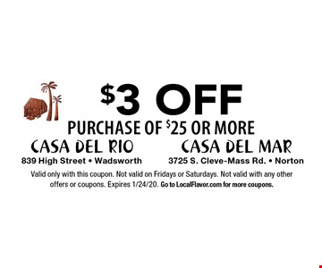 $3 OFF purchase of $25 or More. Valid only with this coupon. Not valid on Fridays or Saturdays. Not valid with any other offers or coupons. Expires 1/24/20. Go to LocalFlavor.com for more coupons.