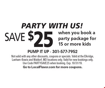 Party with us! Save $25 when you book a party package for 15 or more kids. Not valid with any other discounts, coupons or specials. Valid at the Elkridge, Lanham-Bowis and Waldorf, MD locations only. Valid for new bookings only. Use Code PARTYSAVE25 when booking. Exp. 10/31/19. Go to LocalFlavor.com for more coupons.
