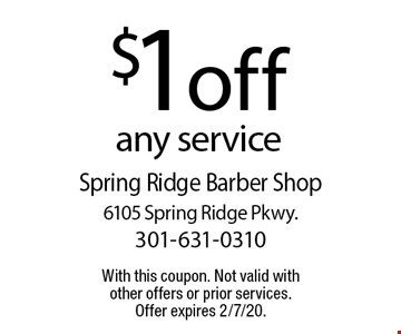 $1 off any service. With this coupon. Not valid with other offers or prior services. Offer expires 2/7/20.