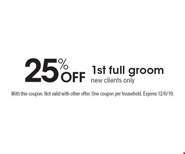 25% OFF 1st full groom, new clients only. With this coupon. Not valid with other offer. One coupon per household. Expires 12/6/19.