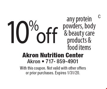 10% off any protein powders, body & beauty care products & food items. With this coupon. Not valid with other offers or prior purchases. Expires 1/31/20.