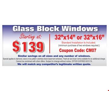 Glass block windows starting at $139. 32