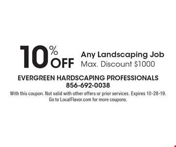 10% Off Any Landscaping Job. Max. Discount $1000. With this coupon. Not valid with other offers or prior services. Expires 10-28-19. Go to LocalFlavor.com for more coupons.