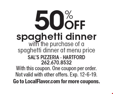 50% OFF spaghetti dinner with the purchase of a spaghetti dinner at menu price. With this coupon. One coupon per order. Not valid with other offers. Exp. 12-6-19. Go to LocalFlavor.com for more coupons.