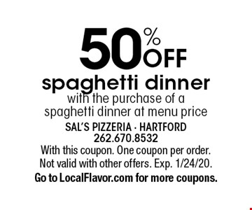 50% OFF spaghetti dinner with the purchase of a spaghetti dinner at menu price. With this coupon. One coupon per order. Not valid with other offers. Exp. 1/24/20. Go to LocalFlavor.com for more coupons.