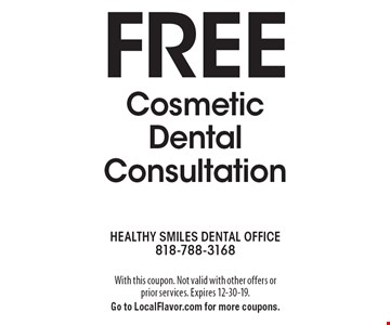 Free cosmetic dental consultation. With this coupon. Not valid with other offers or prior services. Expires 12-30-19. Go to LocalFlavor.com for more coupons.