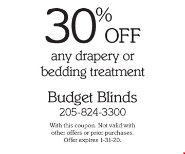 30% OFF any drapery or bedding treatment. With this coupon. Not valid with 