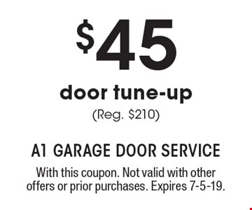 $45 door tune-up (Reg. $210). With this coupon. Not valid with other offers or prior purchases. Expires 7-5-19.