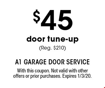 $45 door tune-up (Reg. $210). With this coupon. Not valid with other offers or prior purchases. Expires 1/3/20.