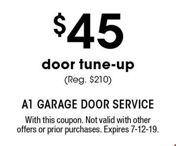 $45 door tune-up (Reg. $210). With this coupon. Not valid with other offers or prior purchases. Expires 7-12-19.