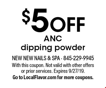 $5 off ANC dipping powder. With this coupon. Not valid with other offers or prior services. Expires 9/27/19. Go to LocalFlavor.com for more coupons.