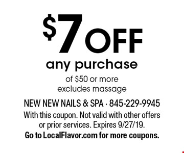 $7off any purchase of $50 or more. Excludes massage. With this coupon. Not valid with other offers or prior services. Expires 9/27/19. Go to LocalFlavor.com for more coupons.