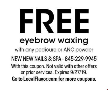 Free eyebrow waxing with any pedicure or ANC powder. With this coupon. Not valid with other offers or prior services. Expires 9/27/19. Go to LocalFlavor.com for more coupons.